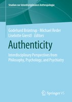 Authenticity. Interdisciplinary Perspectives from Philosophy, Psychology, and Psychiatry