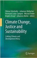 Climate Change, Justice and Sustainability. Linking Climate and Development Policy