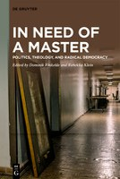 In Need of a Master: Politics, Theology, and Radical Democracy